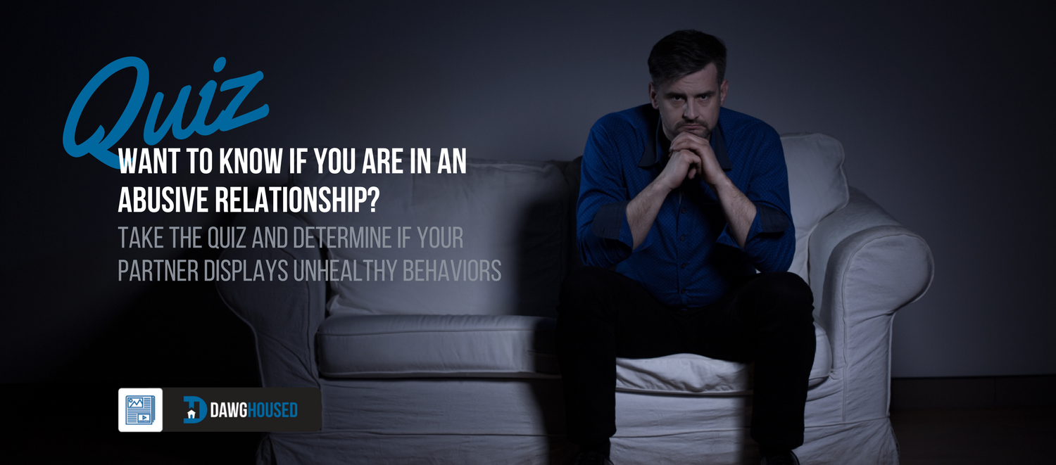 Online Quiz: Am I In An Abusive Relationship | DawgHoused com