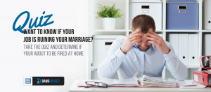 Is My Job Ruining My Marriage?